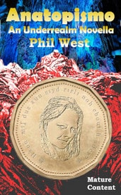 https://www.amazon.com/Anatopismo-Underrealm-Novella-Phil-West-ebook/dp/B077G7MMFM/?tag=unclephil-20